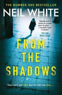 From the shadows - the gripping thriller that will keep you hooked until th