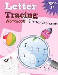 Letter Tracing Workbook: Kindergarten Tracing Workbook