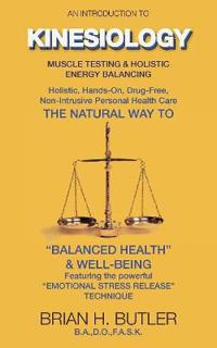 An Introduction to Kinesiology: Muscle Testing and Holistic Energy Balancing