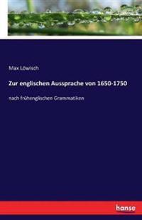 Zur Englischen Aussprache Von 1650-1750