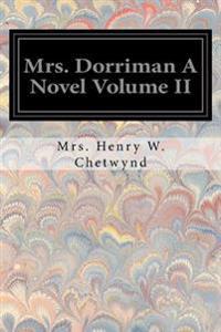 Mrs. Dorriman a Novel Volume II