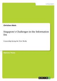 Singapore's Challenges in the Information Era