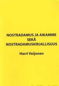 Nostradamus ja aikamme sekä Nostradamuskirjallisuus