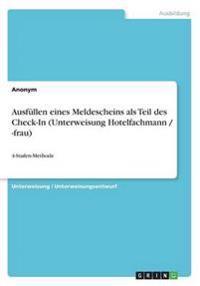 Ausfullen Eines Meldescheins ALS Teil Des Check-In (Unterweisung Hotelfachmann / -Frau)