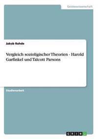 Vergleich Sozioligischer Theorien - Harold Garfinkel Und Talcott Parsons