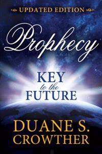 Prophecy: Key to the Future (New Edition)