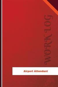 Airport Attendant Work Log: Work Journal, Work Diary, Log - 120 Pages, 6 X 9 Inches