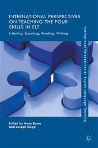 International Perspectives on Teaching the Four Skills in Elt
