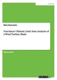 Non-Linear Ultimate Limit State Analysis of a Wind Turbine Blade