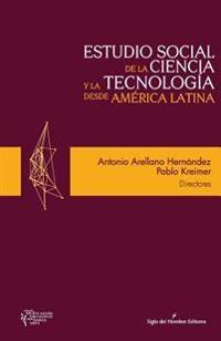 Estudio Social de la Ciencia y La Tecnologia Desde America Latina