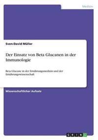 Der Einsatz Von Beta Glucanen in Der Immunologie