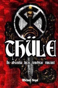 Thule: In Absentia Lucis, Tenebrae Vincunt