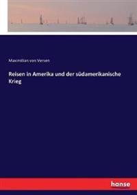 Reisen in Amerika und der südamerikanische Krieg