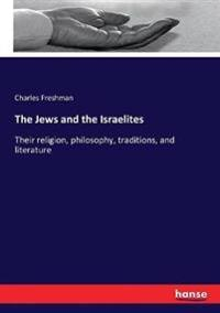 The Jews and the Israelites