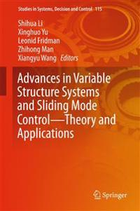 Advances in Variable Structure Systems and Sliding Mode Control - Theory and Applications