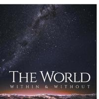 The World Within & Without