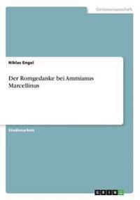 Der Romgedanke Bei Ammianus Marcellinus