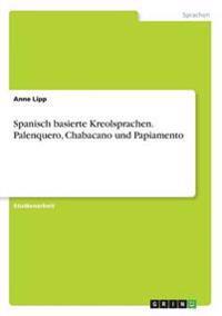 Spanisch Basierte Kreolsprachen. Palenquero, Chabacano Und Papiamento