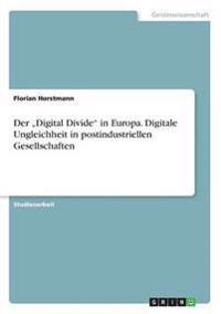 """Der """"Digital Divide"""" in Europa. Digitale Ungleichheit in Postindustriellen Gesellschaften"""