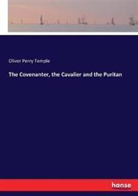 The Covenanter, the Cavalier and the Puritan