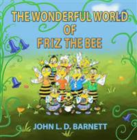 Wonderful World of Friz the Bee