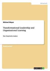 Transformational Leadership and Organizational Learning