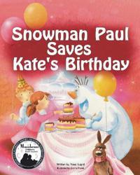 Snowman Paul Saves Kate's Birthday