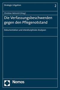 Die Verfassungsbeschwerden Gegen Den Pflegenotstand: Dokumentation Und Interdisziplinare Analysen