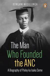 Man Who Founded the ANC