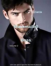 Blackmailed By the Boss Volume 2