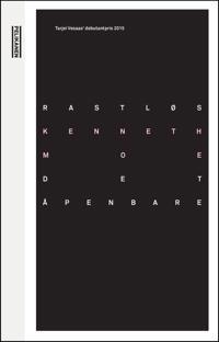 Rastløs ; Det åpenbare - Kenneth Moe | Inprintwriters.org