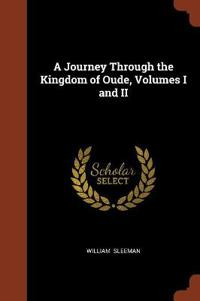 A Journey Through the Kingdom of Oude, Volumes I and II