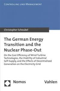 The German Energy Transition and the Nuclear Phase-Out: On the Cost Efficiency of Wind Turbine Technologies, the Viability of Industrial Self-Supply,
