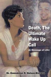 Death, the Ultimate Wake Up Call