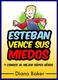 Esteban Vence Sus Miedos