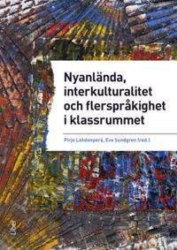 Nyanlända, interkulturalitet och flerspråkighet i klassrummet - undervisning på vetenskaplig grund och beprövad erfarenhet