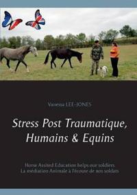Stress Post Traumatique, Humains & Equins