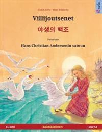Villijoutsenet - Yasaengui Baekjo. Kaksikielinen Lastenkirja Perustuen Hans Christian Andersenin Satuun (Suomi - Korea)
