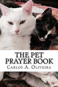 The Pet Prayer Book: Curse Breaking, Inner-Healing, Chiro