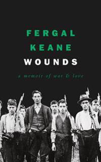 Wounds - a memoir of war and love