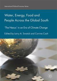 Water, Energy, Food and People Across the Global South