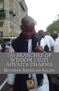 786 Branches of Wisdom 1: Sufi Non Dual Advaita Dharma