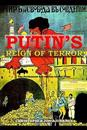 Putin's Reign of Terror the Permanent Revolution in Our Time