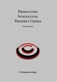 Prosecuting Intellectual Property Crimes