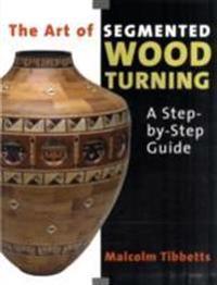 Art of Segmented Wood Turning