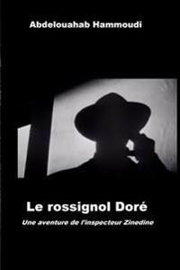 Le Rossignol Dore: Une Aventure de L'Inspecteur Zinedine