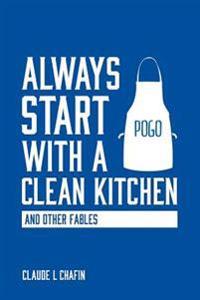 Always Start with a Clean Kitchen