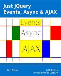 Just Jquery: Events, ASYNC & Ajax