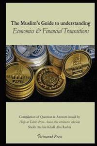 The Muslim's Handbook to Understanding the Islamic Economic System: Compilation of Question & Answers Issued by Hizb UT Tahrir & Its Ameer, the Eminen