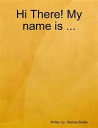 Hi There! My name is ...